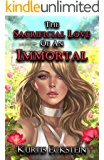The Sacrificial Love of an Immortal (Immortal Supers Book 3)