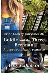 BRIDE LOTTERY FAIRYTALES, BOOK 6: GOLDIE AND THE THREE BRENNAN Kindle Edition
