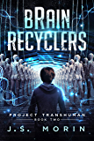 Brain Recyclers (Project Transhuman Book 2)