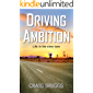 Driving Ambition: Life in the slow lane (The Journey Book 5)