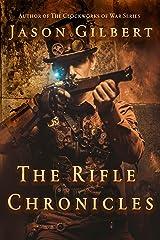 The Rifle Chronicles Kindle Edition