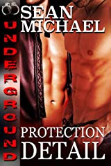 Protection Detail (Underground Book 3) Kindle Edition
