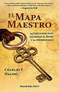 El mapa maestro: 24 lecciones para alcanzar el éxito y la prosperidad (Spanish Edition