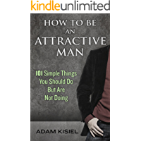 How to be an Attractive Man (English Edition)