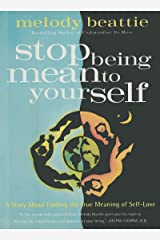 Stop Being Mean To Yourself: A Story About Finding the True Meaning of Self-Love Kindle Edition