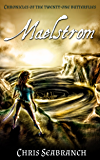 Maelstrom (Chronicles of the Twenty-One Butterflies book 2)