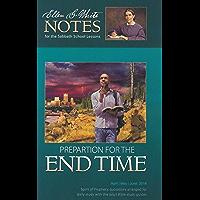 Preparation for the End Time : Ellen G. White Notes 2Q 2018