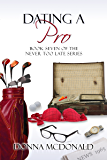 Dating A Pro (Never Too Late Book 7)