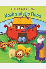 Noah and the Flood (Bible Story Time) Kindle Edition