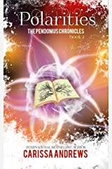 Polarities: A Supernatural Dystopian Series (The Pendomus Chronicles Book 2) Kindle Edition