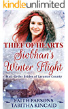 Thief of Hearts: Siobhan's Winter Flight: Clean Historical Western Romance (Mail-Order Brides of Laramie County Book 2)