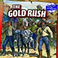 The Gold Rush (Pioneer Spirit: the Westward Expansion)