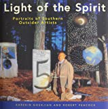 Light of the Spirit: Portraits of Southern Outsider Artists (Folk Art and Artists)
