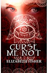 Curse Me Not Kindle Edition