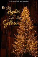Bright Lights and Candle Glow Kindle Edition