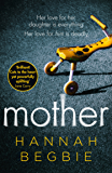Mother: A gripping emotional story of love and obsession