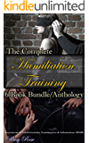 The Complete Humiliation Training 6 Book Bundle/Anthology: Voyeurism & Exhibitionism, Domination & Submission, BDSM