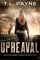 Upheaval: A Post Apocalyptic EMP Survival Thriller (Days of Want Book Five) Kindle Edition