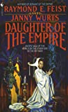 Daughter of the Empire: An Epic Saga of the World on the Other Side of the Riftwar (Riftwar Cycle: The Empire Trilogy)