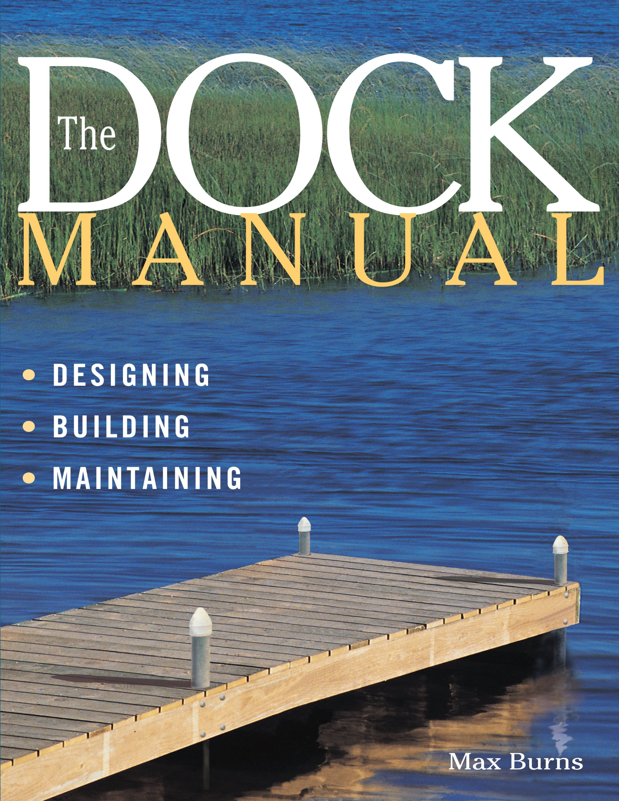 Amazon the dock manual designingbuildingmaintaining amazon the dock manual designingbuildingmaintaining 9781580170987 max burns books fandeluxe Choice Image