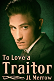 To Love a Traitor