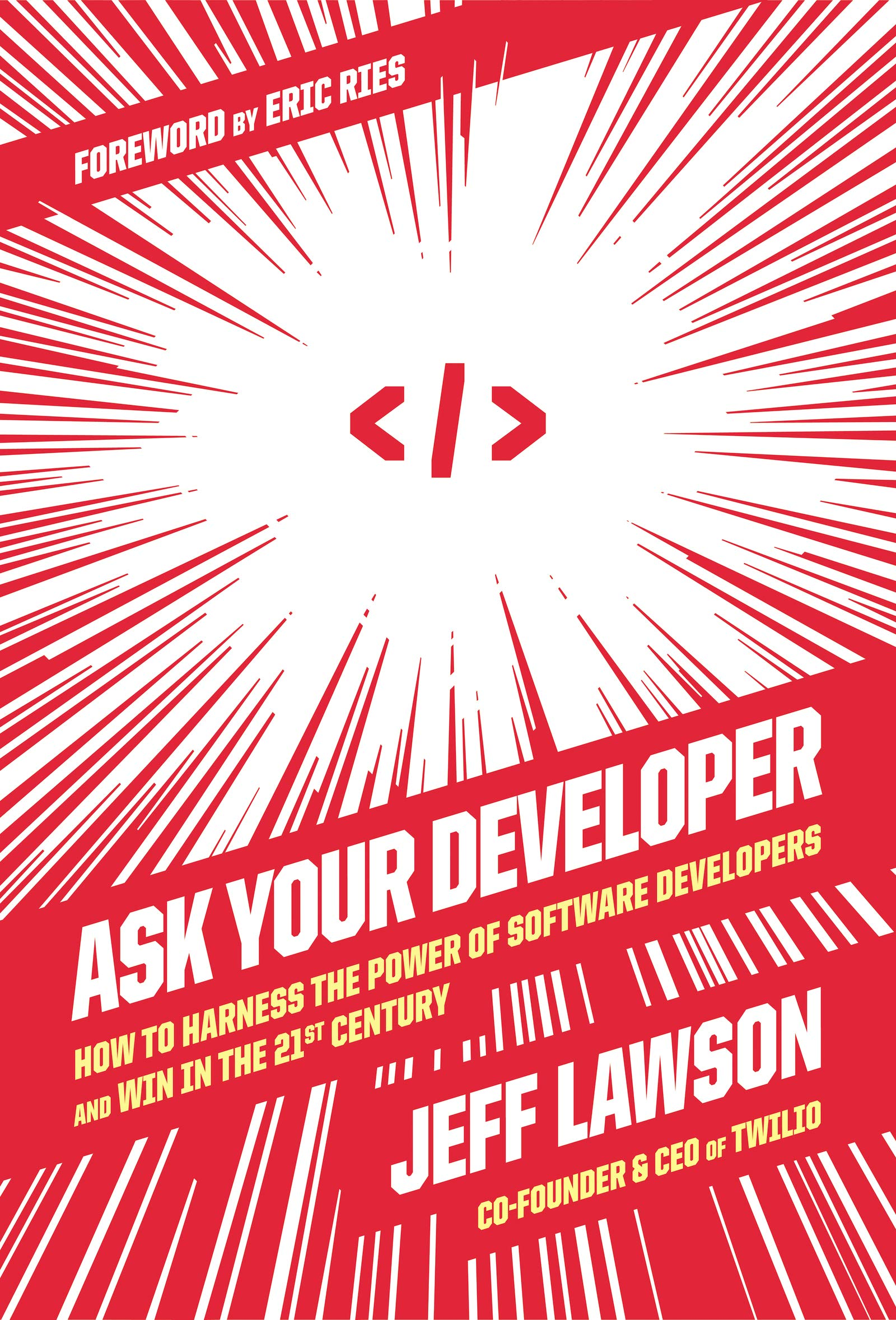 Ask Your Developer How To Harness The Power Of Software Developers And Win In The 21st Century Lawson Jeff 9780063018297 Amazon Com Books