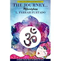 The Journey Metamorphosis: Yoga Teacher Fundamentals