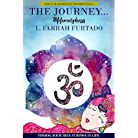 The Journey Metamorphosis: Yoga Teacher Fundamentals (English Edition)