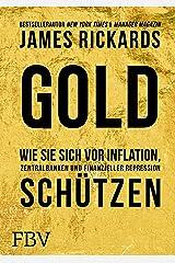 Gold: Wie Sie sich vor Inflation, Zentralbanken und finanzieller Repression schützen (German Edition) Kindle Edition
