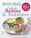 Food for Babies and Toddlers - By The Australian Women's Weekly