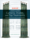 Singer(R) Sewing Custom Curtains, Shades, and Top Treatments