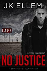 No Justice: A mystery and suspense stand alone crime thriller (No Justice Series Book 1) Kindle Edition