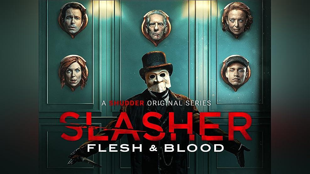 Slasher: Flesh and Blood