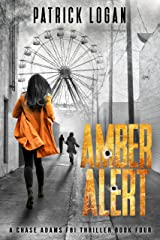 Amber Alert (A Chase Adams FBI Thriller Book 4) Kindle Edition