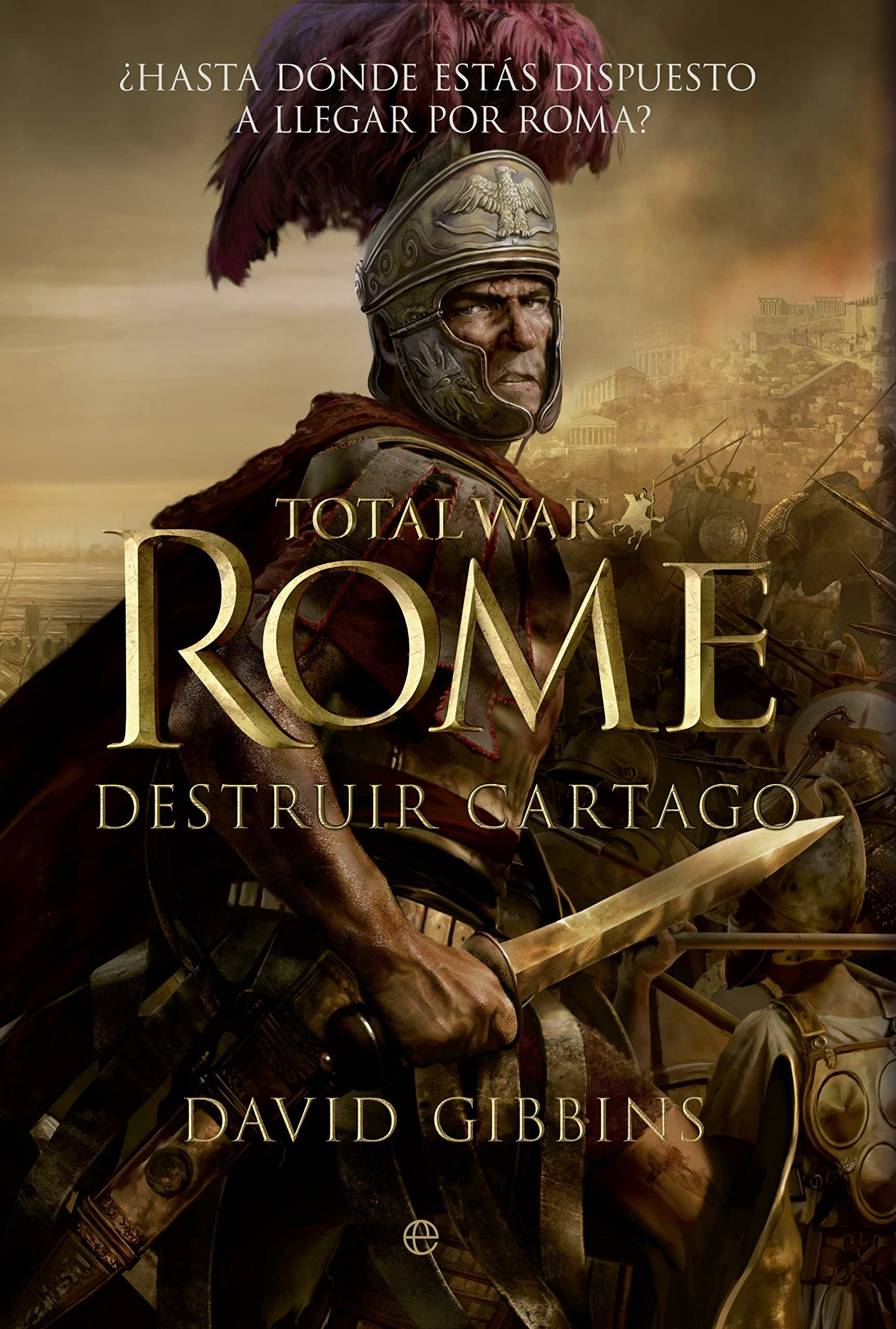 Total War. Rome. Destruir Cartago (Ficción histórica): Amazon.es: David Gibbins, Paz Pruneda: Libros