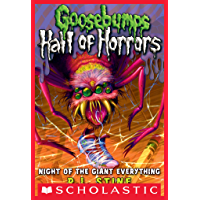 Goosebumps: Hall of Horrors #2: Night of the Giant Everything (Goosebumps Hall of Horrors)