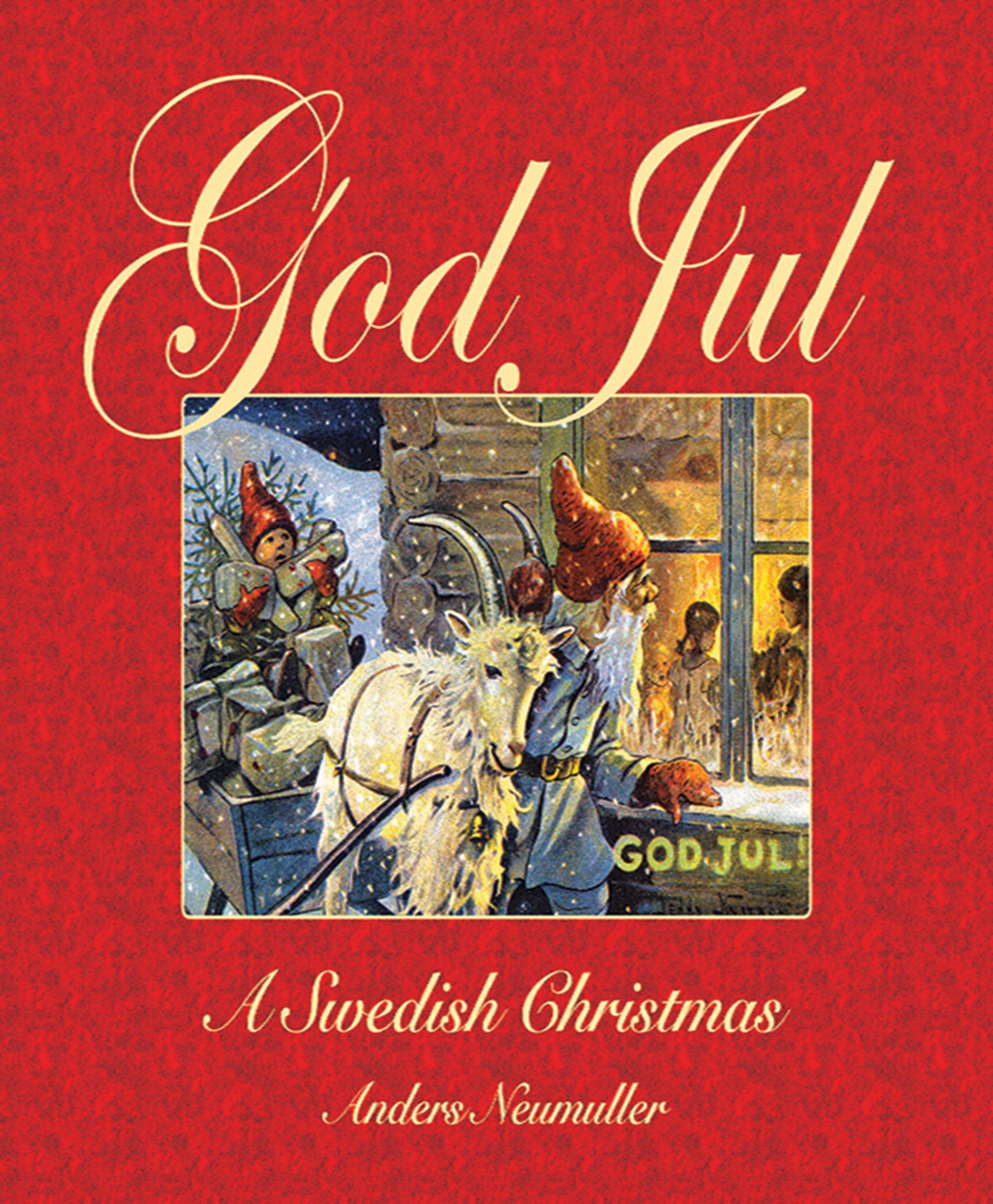 god jul a swedish christmas anders neumuller 9781602397552 amazoncom books - Swedish Christmas Songs
