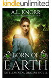 Born of Earth: A Fairytale Ghost Story and Elemental Origins Novel (The Elemental Origins Series Book 3) (English Edition)