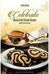 Celebrate Xmas & the Festive Season with Party Sweet Snacks Kindle Edition