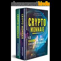 Crypto-monnaie: Le Guide Ultime Débutant et Intermédiaire pour Apprendre à Investir, Trader et Miner les Crypto-Monnaies
