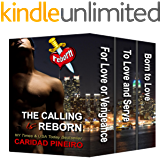 The Calling is Reborn Vampire Novels Box Set: For Love or Vengeance, To Love and Serve, Born to Love