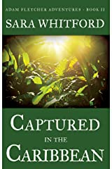 Captured in the Caribbean (Adam Fletcher Adventure Series Book 2) Kindle Edition