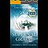Supernal Grace: Live Powerfully, Master Your Destiny