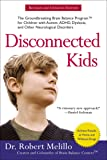 Disconnected Kids - Revised and Updated: The Groundbreaking Brain Balance Program for Children with Autism, ADHD, Dyslexia, and Other Neurological Disorders