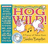 Hog Wild!: A Frenzy of Dance Music