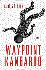 Waypoint Kangaroo: A Novel (The Kangaroo Series Book 1) Kindle Edition