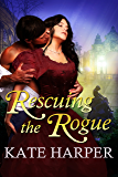 Rescuing The Rogue - A Regency Romance