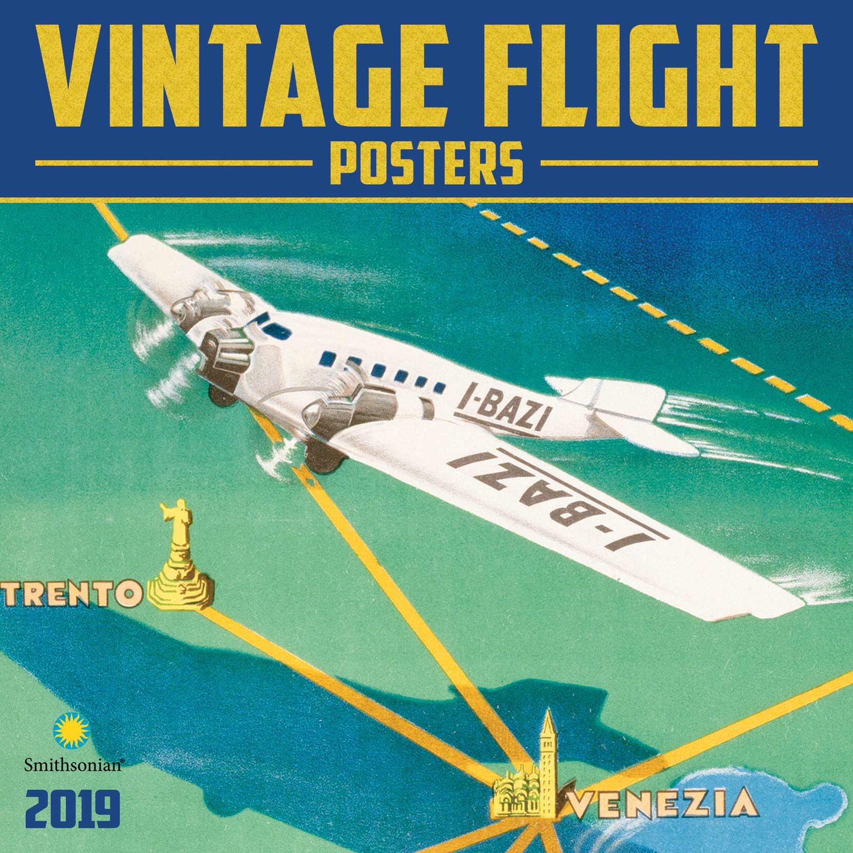 Smithsonian Vintage Flight Posters 2019 Wall Calendar
