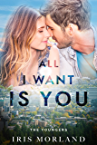 All I Want Is You (Love Everlasting) (The Youngers Book 3)