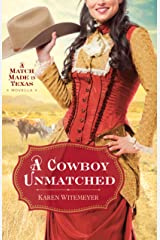 A Cowboy Unmatched (Ebook Shorts) (The Archer Brothers Book #3): A Match Made in Texas Novella 1 Kindle Edition